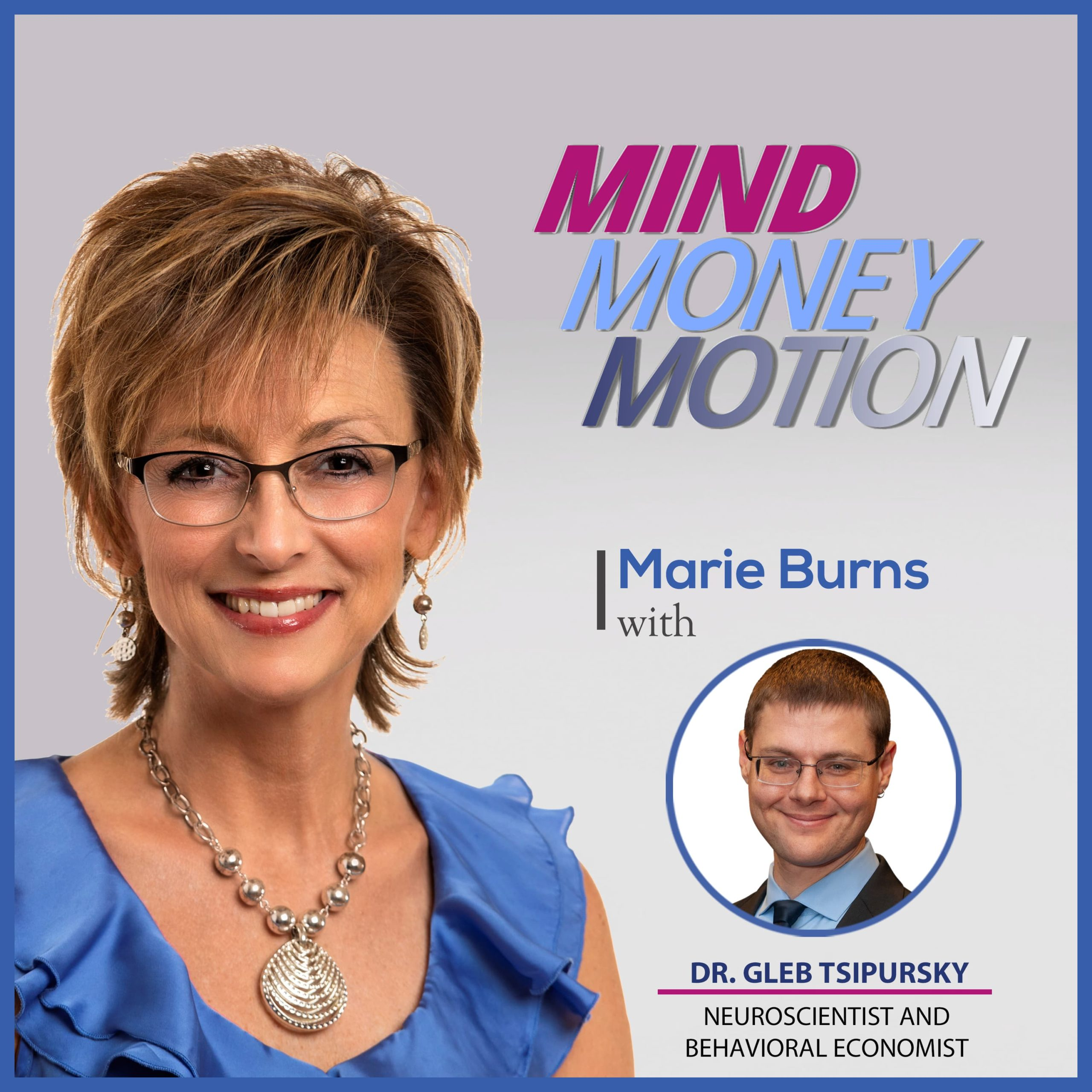 Dr. Gleb Tsipursky on Mind Money Motion