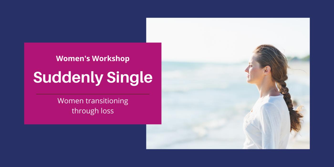 Suddenly Single Workshop